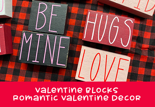 Make It Monday – Valentine Blocks – Romantic Valentine Decor