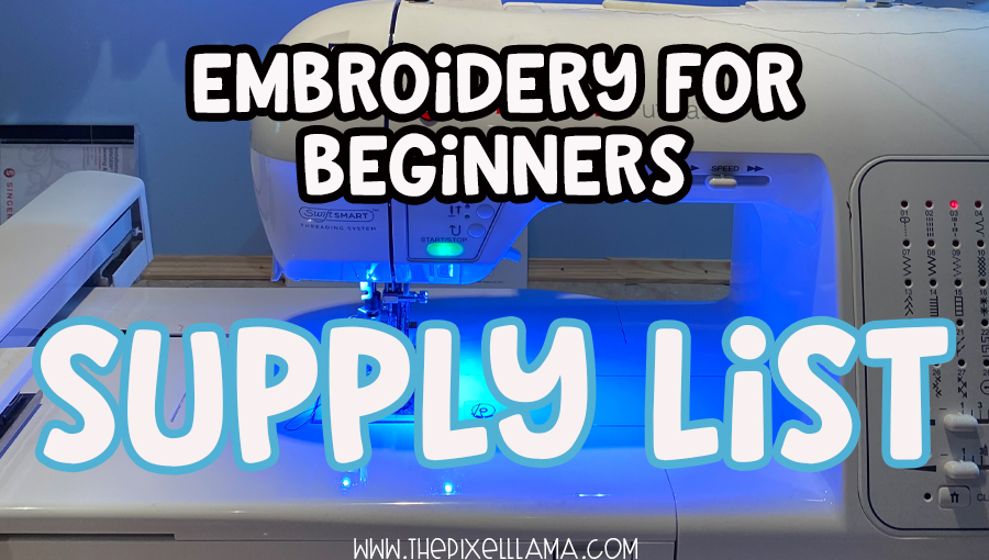 Embroidery Beginners Supply List