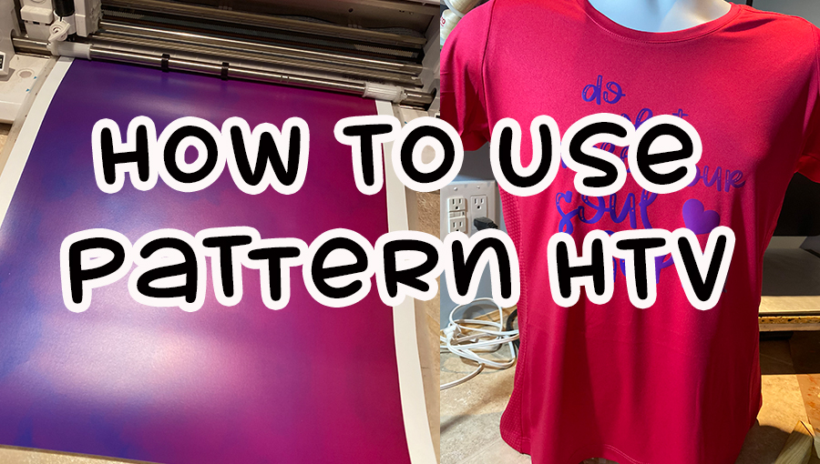 How To Use Pattern/Printed HTV