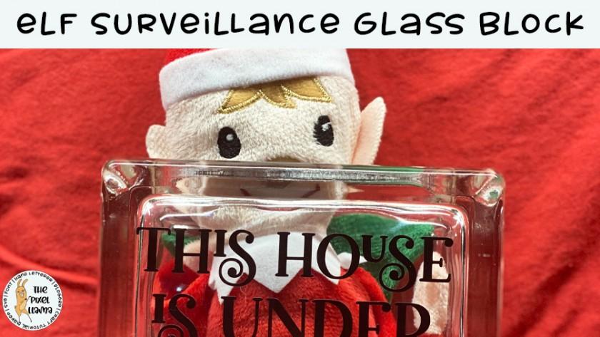 Elf Surveillance Glass Block Tutorial