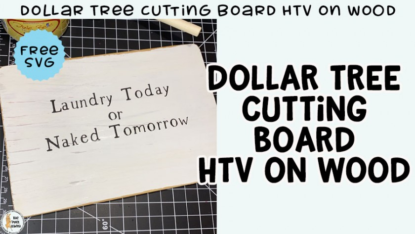 Dollar Tree Cutting Board HTV on Wood Free Font & Free SVG