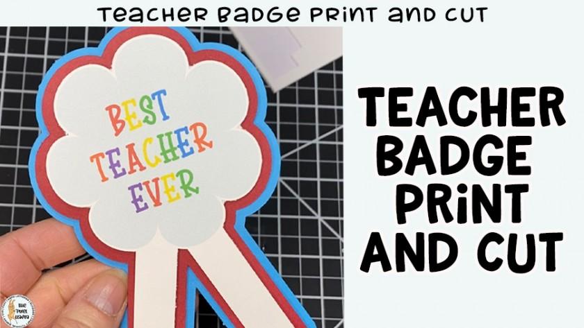 Teacher Badge – Print and Cut